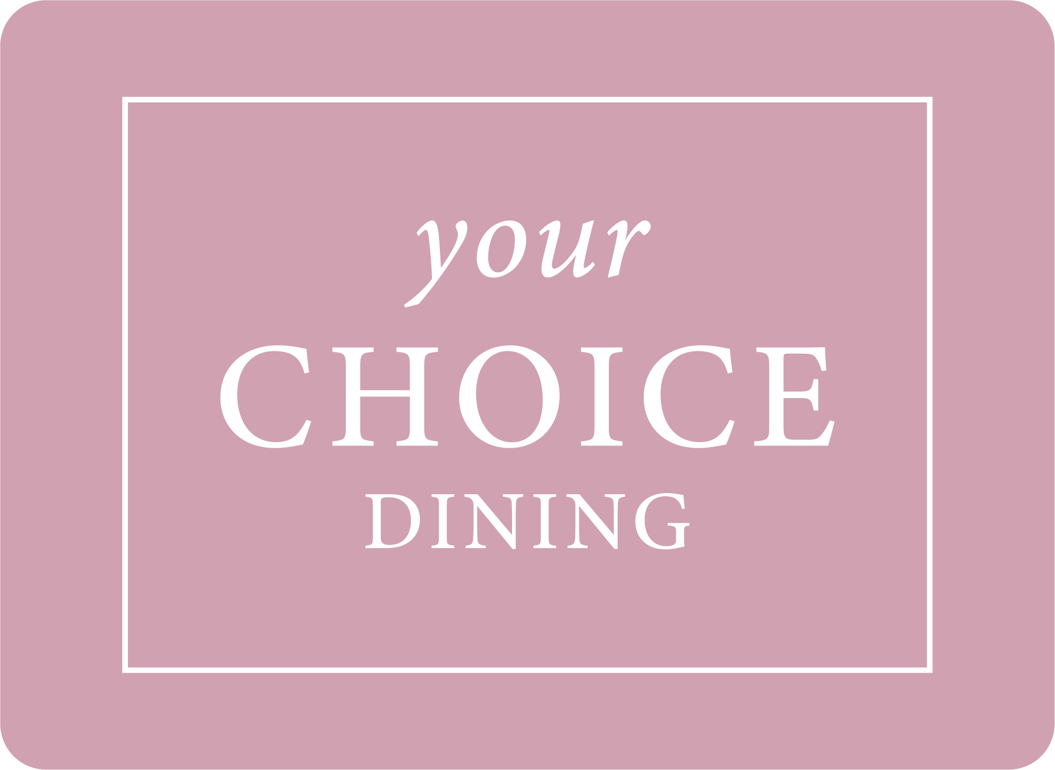 Your Choice Dining